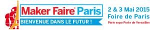 Maker Faire Paris @ Paris Expo Porte de Versailles Pavillon 6 | Paris | Île-de-France | France